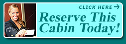 Reserve This Cabin Today